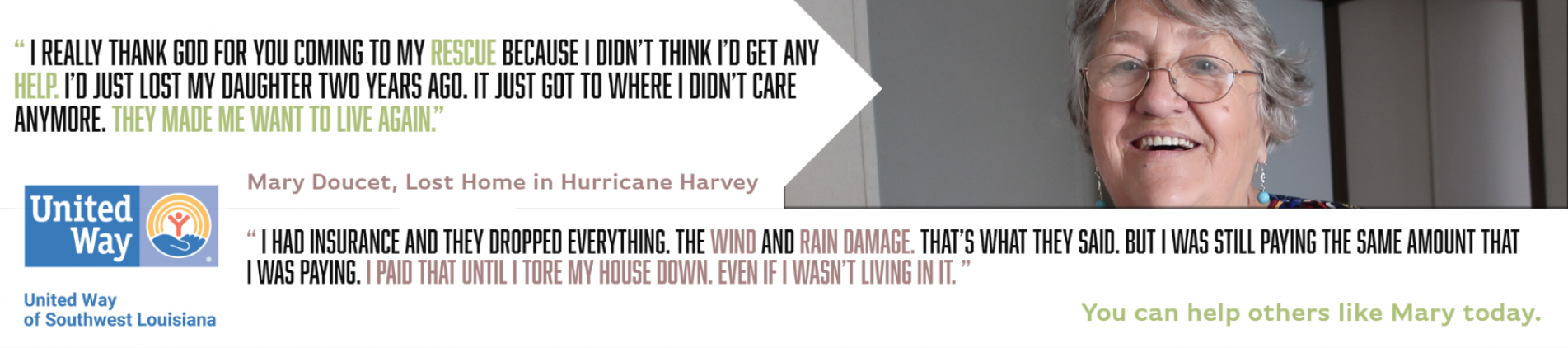 Mary Doucet had homeowners insurance during Hurricane Harvey, but it didn't cover the total loss of her home. Your gift has given her a place to call home!